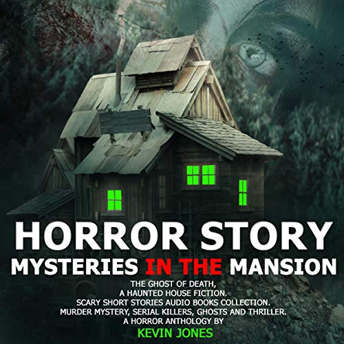 Horror Story Mysteries in the Mansion audiobook cover art
