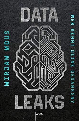 Data Leaks (2). Wer kennt deine Gedanken?: Thriller über Big Data und KI ab 14 Jahren