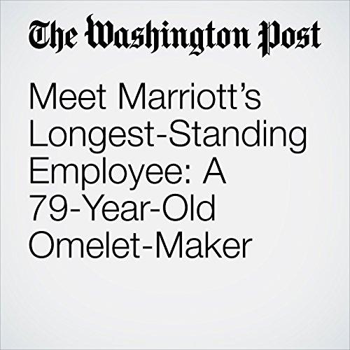 Meet Marriott's Longest-Standing Employee: A 79-Year-Old Omelet-Maker copertina