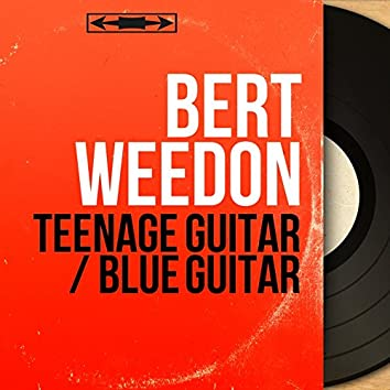 Teenage Guitar / Blue Guitar (Mono Version)