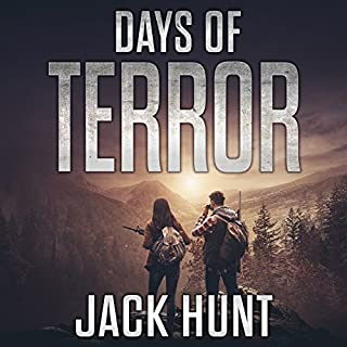 Days of Terror     EMP Survival Series, Book 4              Written by:                                                                                                                                 Jack Hunt                               Narrated by:                                                                                                                                 Kevin Pierce                      Length: 5 hrs and 57 mins     1 rating     Overall 5.0