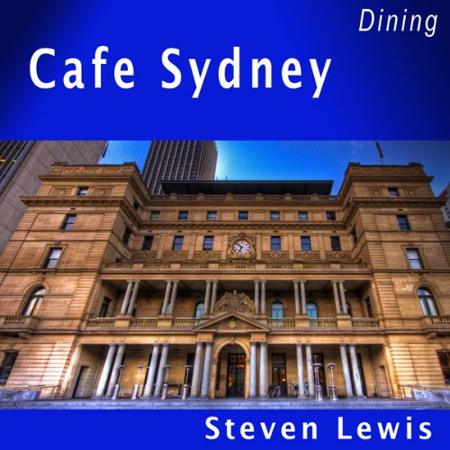 Cafe Sydney                   By:                                                                                                                                 Steven Lewis                               Narrated by:                                                                                                                                 Steven Lewis                      Length: 4 mins     Not rated yet     Overall 0.0