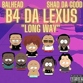 Long Way (feat. Shad Da Godd)
