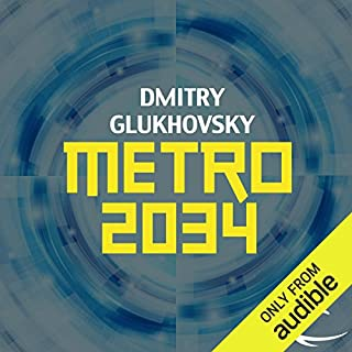 Metro 2034                   By:                                                                                                                                 Dmitry Glukhovsky                               Narrated by:                                                                                                                                 Rupert Degas                      Length: 11 hrs and 32 mins     1,407 ratings     Overall 4.3