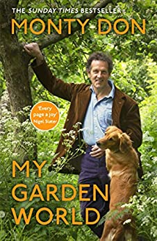 My Garden World: the Sunday Times bestseller by [Monty Don]