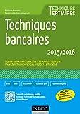 Techniques bancaires 2015/2016 - 6e éd.