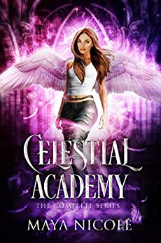 Celestial Academy: Complete Series by [Maya Nicole]
