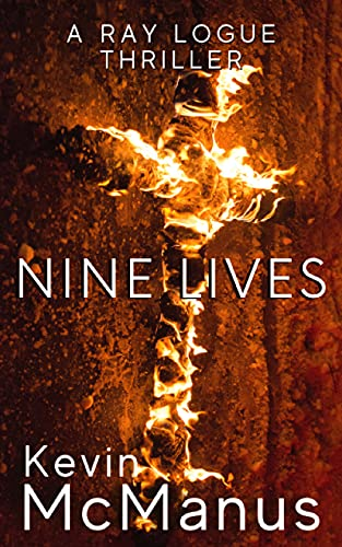 Nine Lives : A Ray Logue Mystery by [Kevin  McManus]