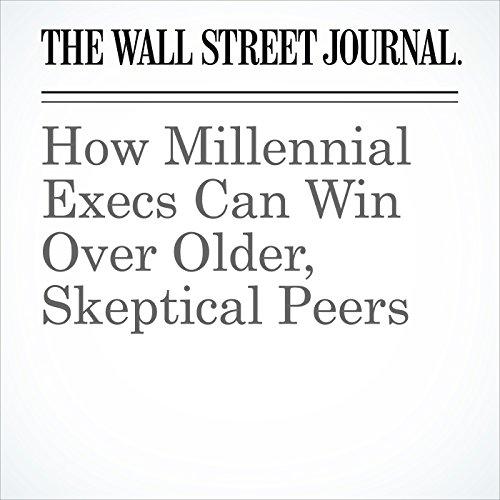 How Millennial Execs Can Win Over Older, Skeptical Peers copertina