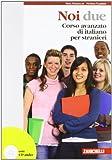 Noi due. Corso avanzato di italiano per stranieri. Con CD Audio