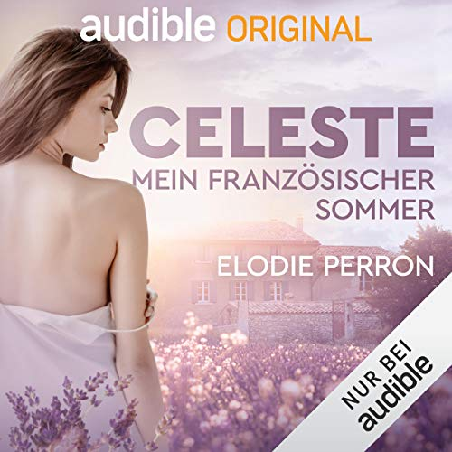 Celeste. Mein französischer Sommer                   By:                                                                                                                                 Elodie Perron                               Narrated by:                                                                                                                                 Jana Kozewa                      Length: 8 hrs and 48 mins     Not rated yet     Overall 0.0