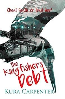 The Kingfisher's Debt by [Kura Carpenter]