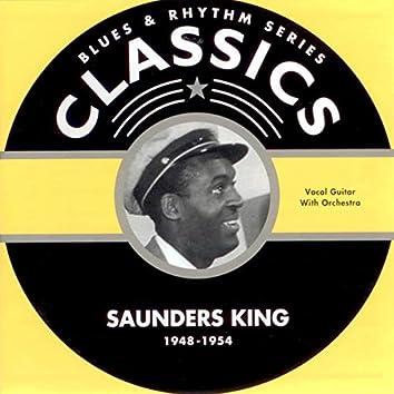 Blues & Rhythm Series Classics - Saunders King 1948-1954