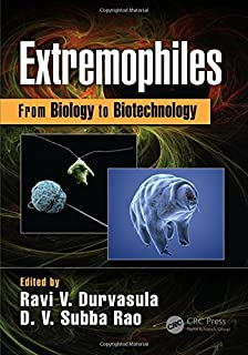 Extremophiles: From Biology to Biotechnology