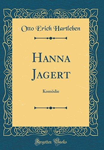 Hanna Jagert: Komödie (Classic Reprint)