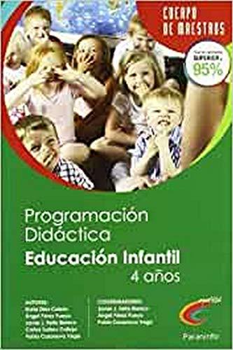 Programación Didáctica y Unidad Didáctica de Educación Infantil 2º Ciclo, 4 Años (Cuerpo De Maestros)