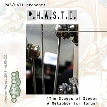P.H.A.S.T.I. The Stages of Sleep - A Metaphor For Torun