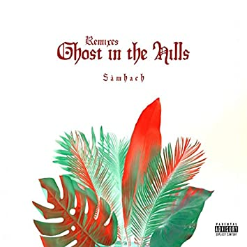 Ghost in the Hills (Remixes)