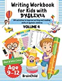 Writing Workbook for Kids with Dyslexia. 100 activities to improve writing and reading skills of dyslexic children. Black & White edition. Volume 4. ... and reading skills of dyslexic children.)