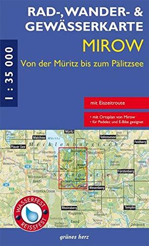 Rad-, Wander- und Gewässerkarte Mirow - von der Müritz zum Pälitzsee: Mit Ortsplan Mirow. Mit Wesenberg, Schwarz, Canow, Blankenförde, Wustrow, ... Rad-, Wander- und Gewässerkarten, 1:35.000)