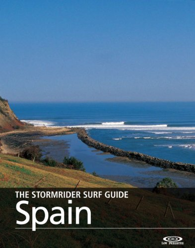 The Stormrider Surf Guide - Spain: Surfing in The Pais Vasco, Cantabria, Asturias, Galicia, Andalucia, Eastern Spain and the Balearic islands (The Stormrider Surf Guides) (English Edition)