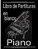 Libro de partituras en blanco piano: Cuaderno de música con pentagramas en blanco para el piano. Escribe, reescribe tus canciones y piezas musicales en clave de sol y fa (Spanish Edition)