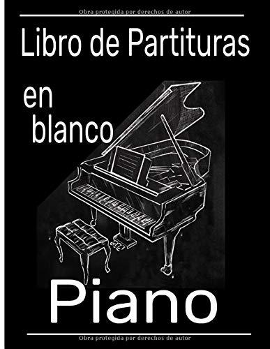 Libro de partituras en blanco piano: Cuaderno de música con pentagramas en blanco para el piano. Escribe, reescribe tus canciones y piezas musicales en clave de sol y fa