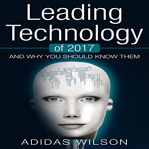 Leading Technology of 2017 audiobook cover art
