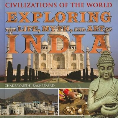 Exploring the Life, Myth, and Art of India (Civilizations of the World (Rosen Group)) (Hardback) - Common