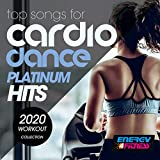 Top Songs For Cardio Dance Platinum Hits 2020 Workout Collection (15 Tracks Non-Stop Mixed Compilation for Fitness & Workout - 128 Bpm / 32 Count)