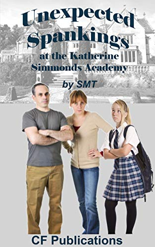 Unexpected Spankings at the Katherine Simmonds Academy (English Edition)
