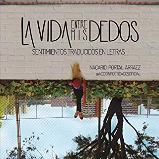 La vida entre mis dedos [Life Between My Fingers] audiobook cover art