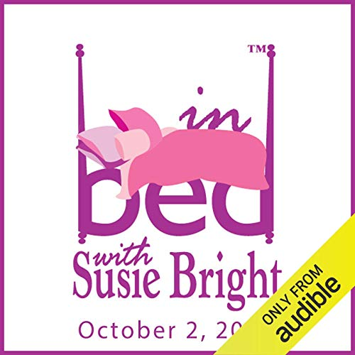 In Bed with Susie Bright Encore Edition: The G-Spot Special                   By:                                                                                                                                 Susie Bright                               Narrated by:                                                                                                                                 Susie Bright                      Length: 1 hr and 20 mins     8 ratings     Overall 2.8