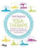 Yogatherapie: Methoden und Übungen zur Behandlung von Beschwerden und Krankheiten