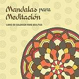 Mandalas para meditación: Libro de colorear para adultos