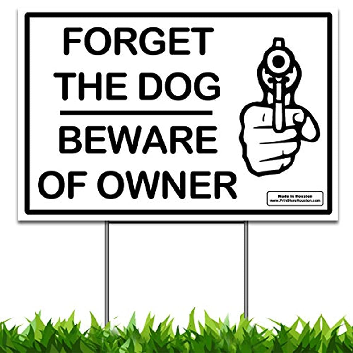 Yard Security Sign - FORGET THE DOG BEWARE OF OWNER - 12