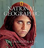 National Geographic The Photographs (Collectors (National Geographic)) [Idioma Inglés]