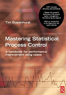Mastering Statistical Process Control: A Handbook for Performance Improvement Using SPC Cases