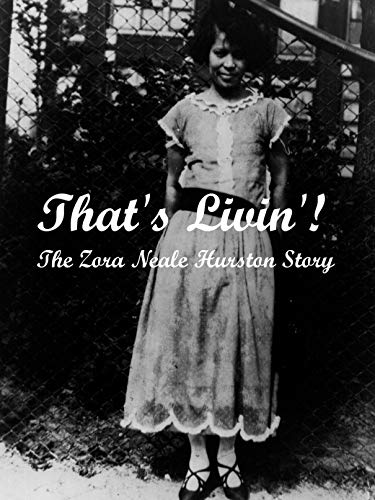 That's Livin'! The Zora Neale Hurston Story
