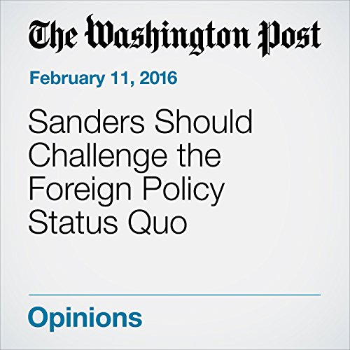 Sanders Should Challenge the Foreign Policy Status Quo cover art