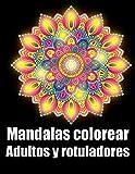Mandalas colorear adultos y rotuladores: 30 mandalas rotuladores para meditar libro de colorear para adultos y personas mayores- blanco y negro - ... para cumpleaños, Navidad, acción de gracias