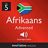 Learn Afrikaans - Level 5: Advanced Afrikaans, Volume 1: Lessons 1-25