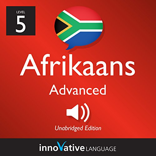 Couverture de Learn Afrikaans - Level 5: Advanced Afrikaans, Volume 1: Lessons 1-25