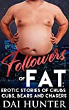 Followers of Fat: Erotic Stories of Chubs, Cubs, Bears and Chasers