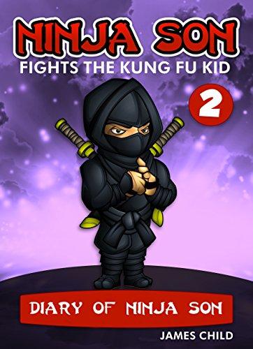 Ninja Son Fights the Kung Fu Kid (Diary of Ninja Son Book 2) (English Edition)