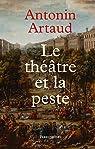 Le Théâtre et la Peste : Suivi de