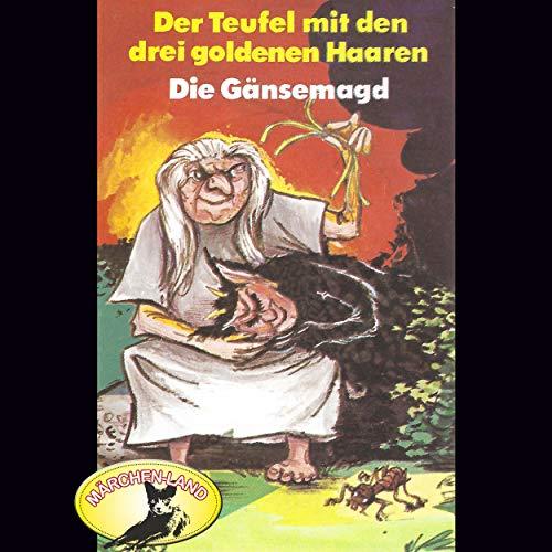 Der Teufel mit den drei goldenen Haaren / Die Gänsemagd (Hörspiel)
