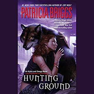 Hunting Ground                   Written by:                                                                                                                                 Patricia Briggs                               Narrated by:                                                                                                                                 Holter Graham                      Length: 8 hrs and 24 mins     25 ratings     Overall 4.8