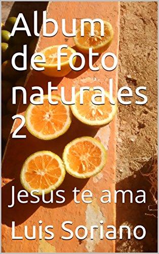 Album de foto naturales 2: Jesus te ama (Spanish Edition)