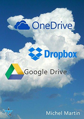 Le cloud enfin expliqué 2e édition: OneDrive, Dropbox et Google Drive (French Edition)